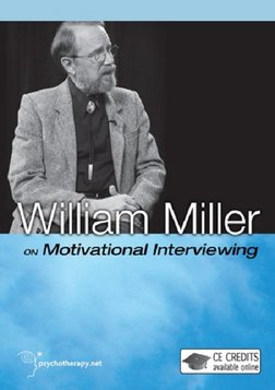William Miller on Motivational Interviewing