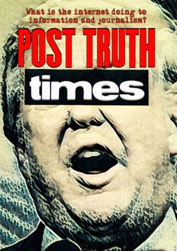 Post Truth Times: We The Media - Navigating Information in a Post-Truth Media Landscape