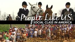 People Like Us - Social Class in America
