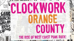 Clockwork Orange County - The 1970's California Punk Scene