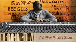 The Greatest Ears in Town - Grammy Award Winning Producer - Arif Mardin