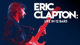 Eric Clapton: Life in 12 Bars - Biography of a Guitar Legend